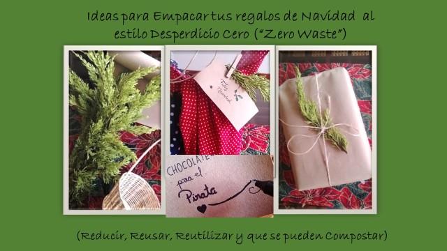"""Ideas para Empacar tus regalos de Navidad al estilo Desperdicio Cero (""""Zero Waste"""") (Reducir, Reusar, Reutilizar y que se pueden Compostar)"""